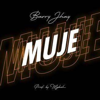 [Music] Barry Jhay – Muje