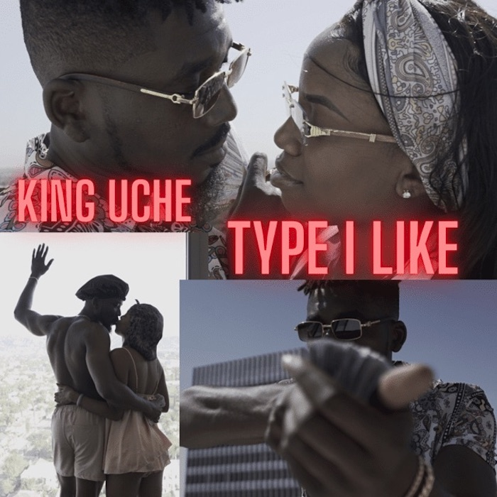 King Uche – Type I Like Mp4 Download