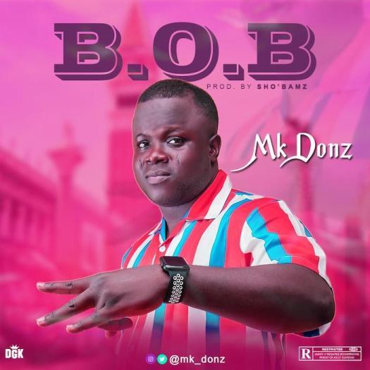 MK Donz – B.O.B Mp3 download