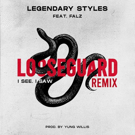 Legendary Styles Ft. Falz – Looseguard Mp3 Download