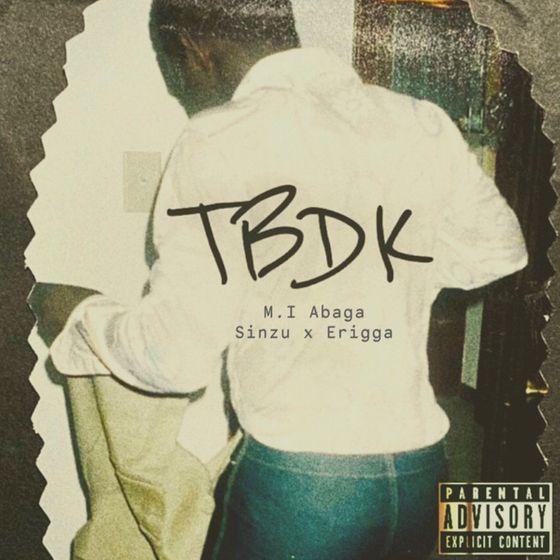 M.I. Abaga Ft. Erigga X Sinzu – TBDK mp3 download
