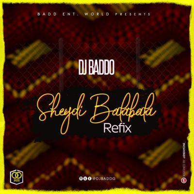 DJ Baddo – Sheydi Balabala Refix mp3