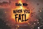 Shatta Wale – When You Fail