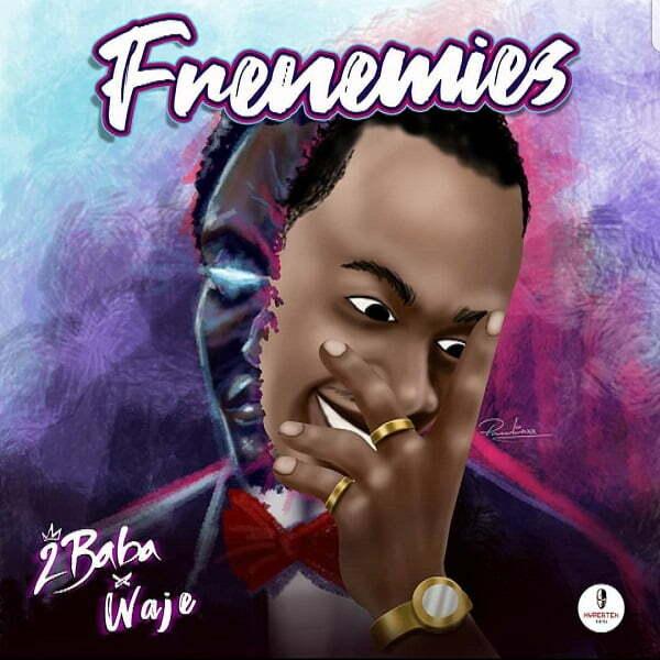 2Baba ft Waje Frenemies Mp3 Download