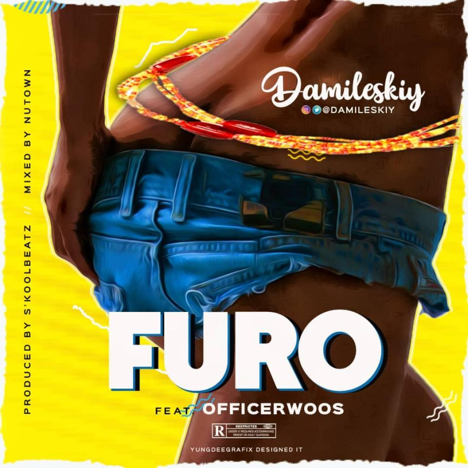 DOWNLOAD: Damileskiy Ft. OfficerWoos – Furo (mp3)