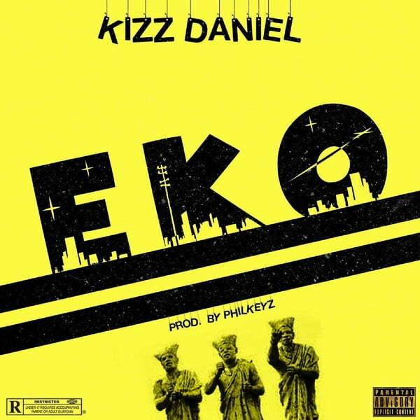 Kizz Daniel EKO lyrics