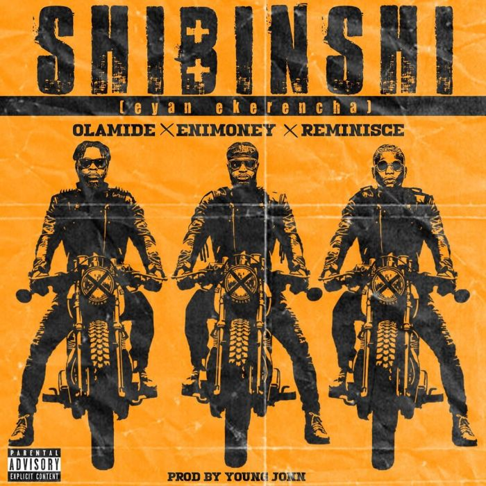 LYRICS: DJ Enimoney ft. Olamide, Reminisce – Shibinshi