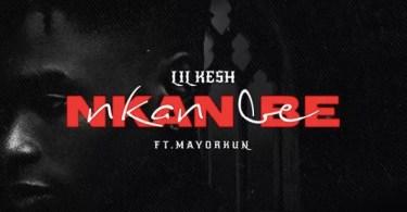 Lil Kesh Ft. Mayorkun – Nkan Be Mp3 Download