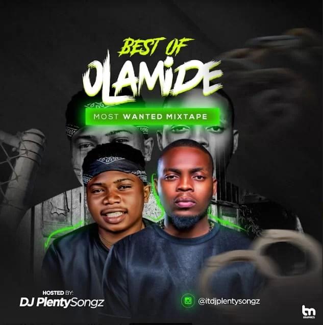 DJ PlentySongz – Best Of Olamide Most Wanted Mix