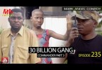 Mark Angel Comedy – 30 Billion Gang