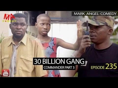 Mark Angel Comedy – 30 Billion Gang