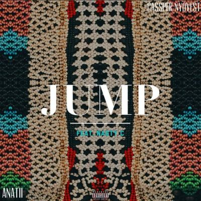 "Cassper Nyovest & Anatii – ""Jump"" ft. Nasty C mp3 download"