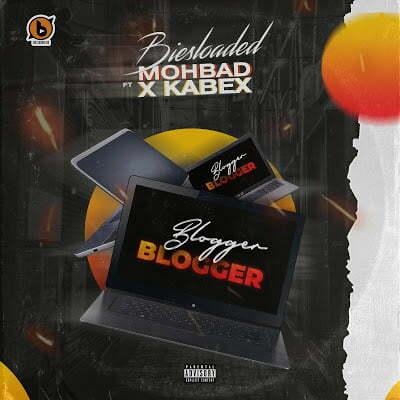 Biesloaded Ft. Mohbad, Kabex - Blogger Blogger Mp3 Audio Download