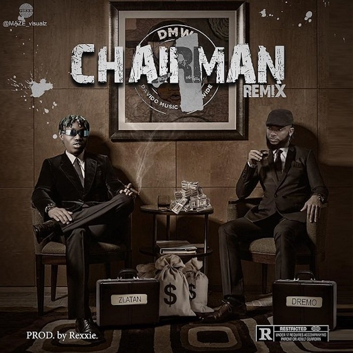 Dremo Ft. Zlatan - Chairman Remix (prod. by Rexxie) Mp3 Audio Download