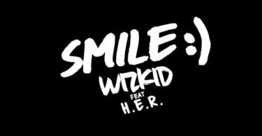 Wizkid Smile ft. H.E.R DOWNLOAD