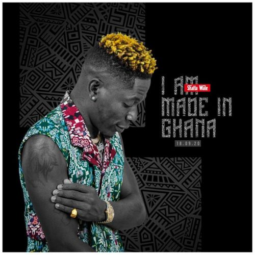 I Am Made In Ghana Shatta Wale Mp3 Download