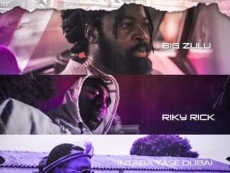 Big Zulu – Mali Eningi Ft. Riky Rick & Intaba Yase Dubai Mp3 Download