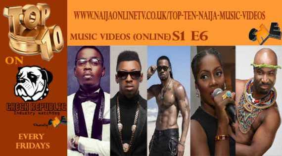 Top Ten Naija Music Videos S1 E6