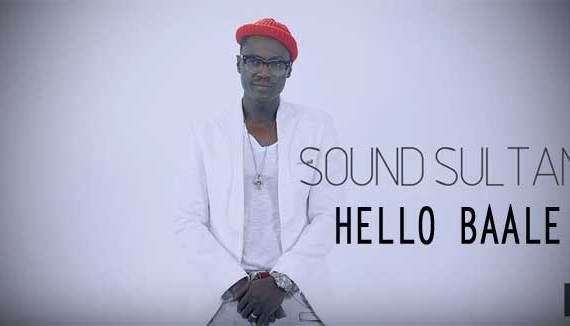 "SOUND SULTAN DROPS NEW VIDEO, ""HELLO BAALE"""
