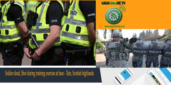 Soldier dead, Shot during training exercise at base - Tain, Scottish highlands