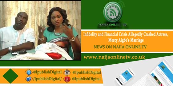 Infidelity and Financial Crisis Allegedly Crashed Actress, Mercy Aigbe's Marriage