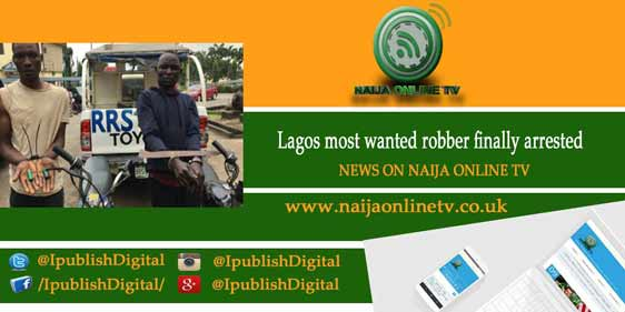 Lagos most wanted robber finally arrested