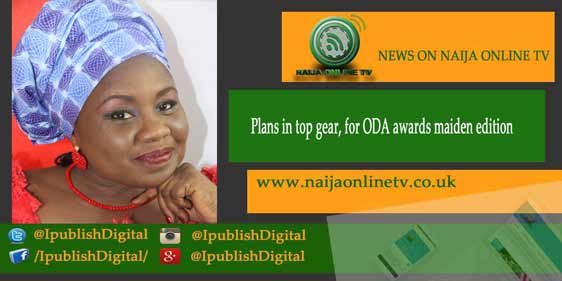 Plans in top gear, for ODA awards maiden edition