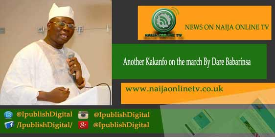 Another Kakanfo on the march By Dare Babarinsa