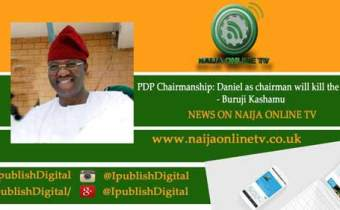 PDP Chairmanship: Daniel as chairman will kill the party - Buruji Kashamu