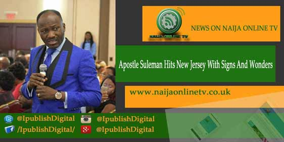 Apostle Suleman Hits New Jersey With Signs And Wonders