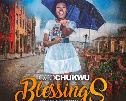 "Ogochukwu – ""Blessings""   (@iamogochukwu)"