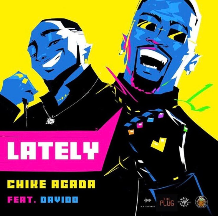 "[Download Song] Davido x Chike Agada – ""Lately"