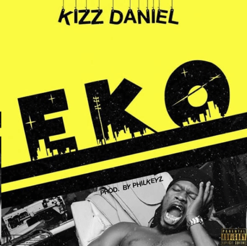 [Download Music] Kizz Daniel – EKO (Prod by Philkeyz)