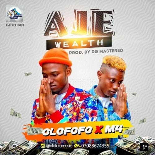 "DOWNLOAD mp3: Olofofo – ""Aje"" ft. M4"