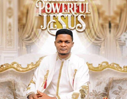 DOWNLOAD mp3: Joepraize – Powerful Jesus