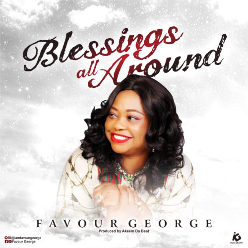 """Favour George – """"Blessings All Around"""""""