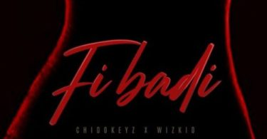 "DOWNLOAD mp3: Chidokeyz x Wizkid – ""Fibadi"" (Prod. Blaq Jerzee)"