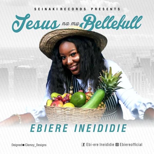 DOWNLOAD mp3: Ebiere Ineididie – Jesus Na My Bellefull