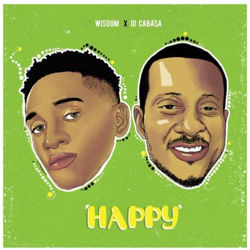 [DOWNLOAD Music] Wisdom X ID Cabasa – Happy