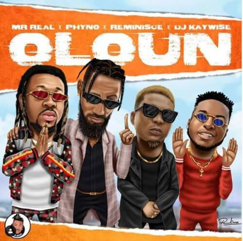 "DOWNLOAD Mp3: Mr Real – ""Oloun"" ft. Phyno x Reminisce x DJ Kaywise"