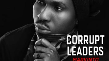 "DOWNLOAD mp3: Markinto – ""Corrupt Leaders"" ft Francis Angel"