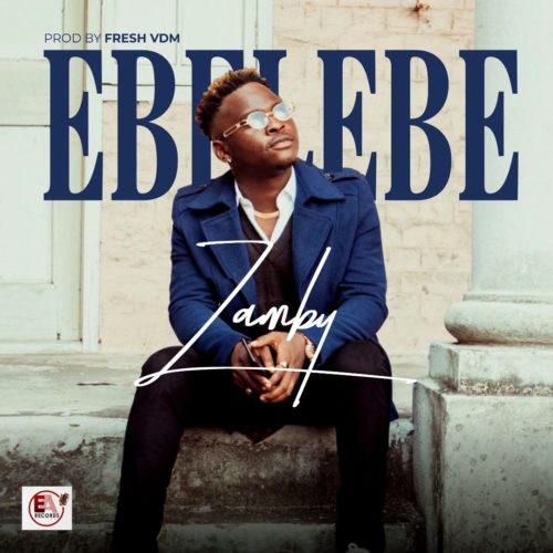 "DOWNLOAD MP3: Zamby – ""Ebelebe"" (Prod. By Fresh VDM)"