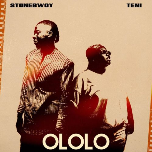 "DOWNLOAD MP3: Stonebwoy x Teni – ""Ololo"