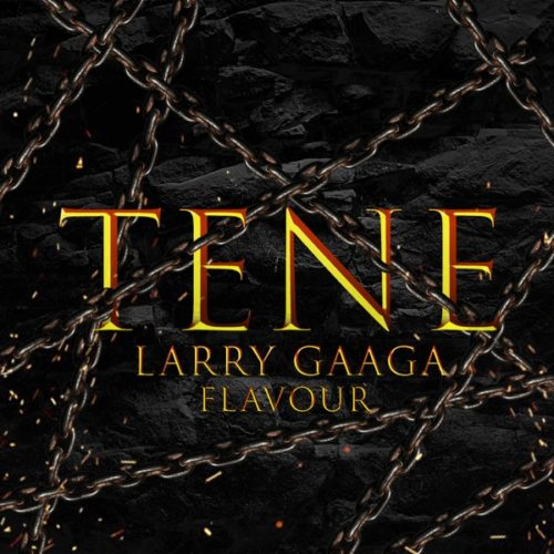 "DOWNLOAD Mp3: Larry Gaaga x Flavour – ""Tene"""
