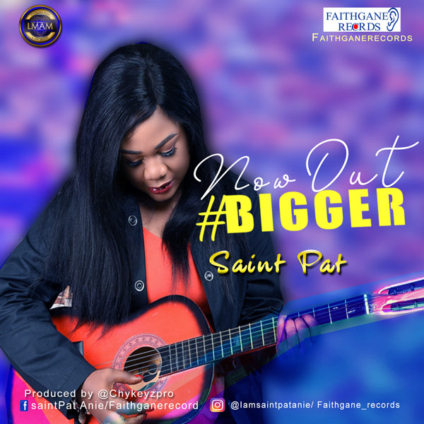 DOWNLOAD mp3: Saint Pat-Anie – Bigger
