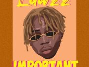 "DOWNLOAD Mp3: Lawzz – ""Important"" (Prod. Flezzy Beat)"