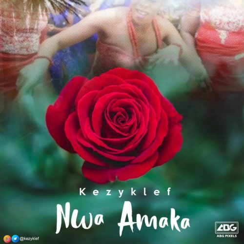 "VIDEO: KezyKlef – ""Nwa Amaka"" 1"