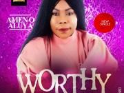 DOWNLOAD MP3: Amen O. Aluya – Worthy