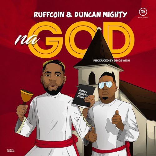 DOWNLOAD MP3: Ruffcoin x Duncan Mighty – Na God