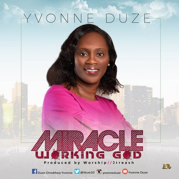 DOWNLOAD: Yvonne Duze – Miracle Working God